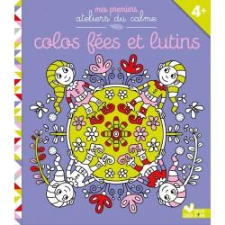Mes premiers ateliers du calme - Colos fées et lutins