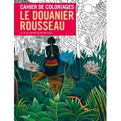 Cahier de coloriages - Le douanier Rousseau - Le plus grand peintre naïf