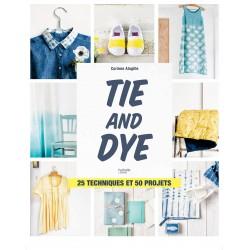 Tie and Dye - 25 techniques et 50 projets