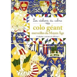 Les ateliers du calme - Colo géant Merveilles du Moyen Âge - À déplier, colorier et afficher !