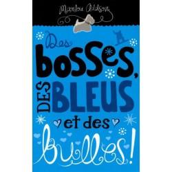Des bosses, des bleus et des bulles !