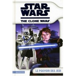 Star Wars - The Clone Wars- Le pouvoir des Jedi
