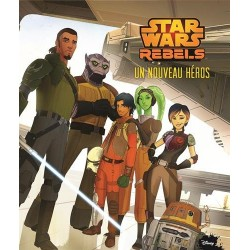 Star Wars Rebels - Un nouveau héros