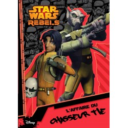 Star Wars Rebels - L'affaire du chasseur TIE
