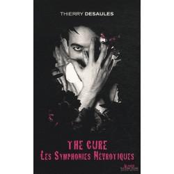 The Cure - Les symphonies névrotiques