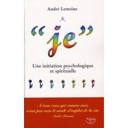"""""""Je"""" - Une initiation psychologique et spirituelle"""