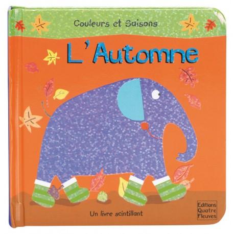 Couleurs et saisons - L'automne - Un livre scintillant