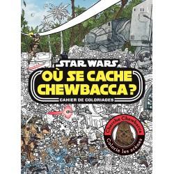 Star Wars Cahier de coloriages - Où se cache Chewbacca ?