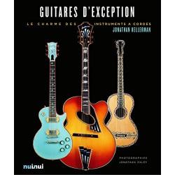 Guitares d'exception - L'art et la beauté des guitares de collection