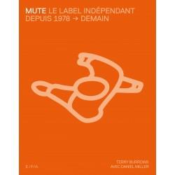 Mute, le label indépendant depuis 1978 - demain