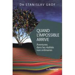Quand l'impossible arrive - Aventures dans les réalités non ordinaires