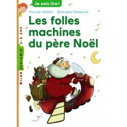 Milan benjamin - Je sais lire ! - Les folles machines du père Noël
