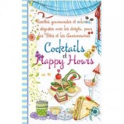 Cocktails et happy hours - Recettes gourmandes et colorées, à déguster avec les doigts, pour les fêtes et les anniversaires