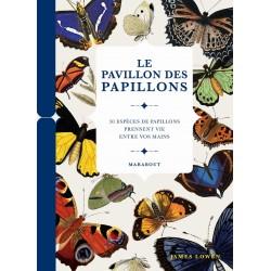 Le pavillon des papillons - 50 espèces de papillons prennent vie entre vos mains