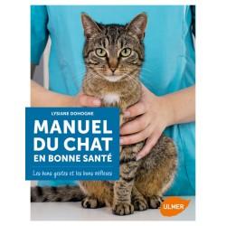 Manuel du chat en bonne santé - Les bons gestes et les bons réflexes