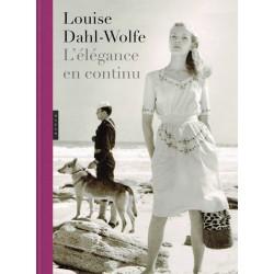 Louise Dahl-Wolfe - L'élégance en continu
