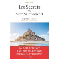 Les secrets du Mont Saint-Michel - Enquête sur 1300 ans d'histoire et de légendes