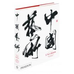L'art chinois - Regard contemporain sur 6 000 ans d'histoire