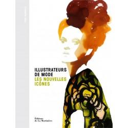 Illustrateurs de mode - Les nouvelles icônes
