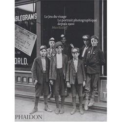 Le Jeu du visage - Le portrait photographique depuis 1900