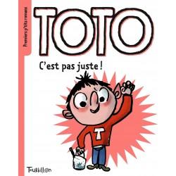 Premiers p'tits romans - Toto - C'est pas juste !