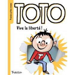 Premiers p'tits romans - Toto - Vive la liberté !