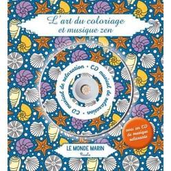 L'art du coloriage et musique zen - Le monde marin avec un CD de musique relaxante