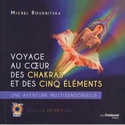 Voyage au coeur des chakras et des cinq éléments - Une aventure multisensorielle + DVD 50 min.