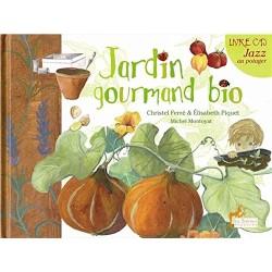 Jardin gourmand bio - Livre CD Jazz au potager