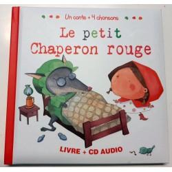Un conte + 4 chansons - Le petit Chaperon rouge - Livre + CD Audio