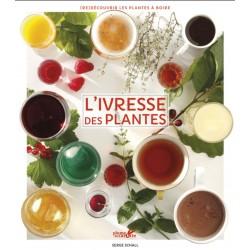 L'ivresse des plantes - (Re)découvrir les plantes à boire
