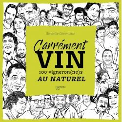 Carrément vin - 100 vigneron(ne)s au naturel