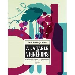 À la table des vignerons - Carnet de voyage et de gastronomie