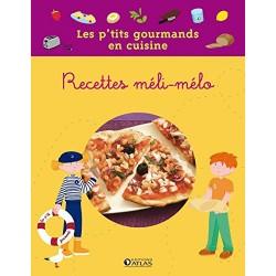 Les p'tits gourmands en cuisine - Recettes méli-mélo