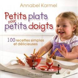 Petits plats pour petits doigts - 100 recettes simples et délicieuses