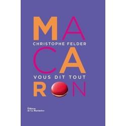 Macarons - Christophe Felder vous dit tout