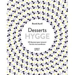 Desserts Hygge - 60 douceurs pour savourer l'art de vivre scandinave