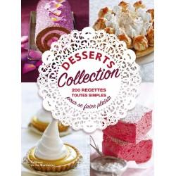 Desserts collection - 200 recettes toutes simples pour se faire plaisir