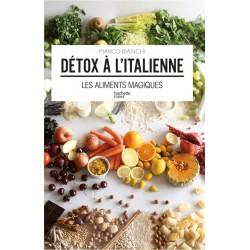 Détox à l'italienne - Les aliments magiques