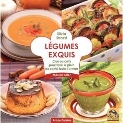 Légumes exquis - Crus ou cuits pour faire le plein de santé toute l'année