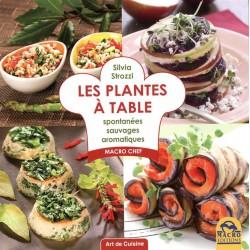Les plantes à table - Spontanées, sauvages, aromatiques