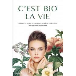 C'est bio la vie - Les enjeux du bio de l'alimentation à la cosmétique