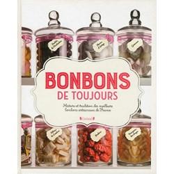 Bonbons de toujours - Histoire et tradition des meilleurs bonbons artisanaux de France