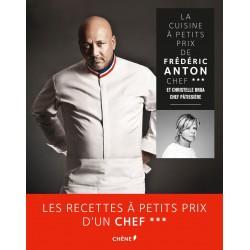 La cuisine à petits prix de Frédéric Anton chef 3 étoiles et Christelle Brua chef pâtissière