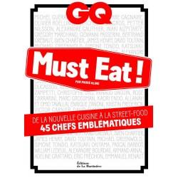 GQ Must Eat ! - De la nouvelle cuisine à la street-food - 45 chefs emblématiques