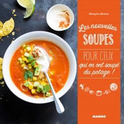 Les nouvelles soupes - Pour ceux qui en ont soupé du potage !