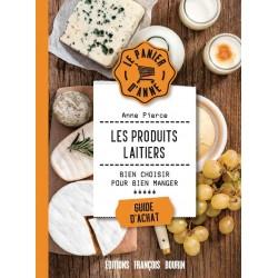 Les produits laitiers - Bien choisir pour bien manger - Guide d'achat