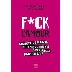 Fuck l'amour - Manuel de survie quand votre vie amoureuse part en live