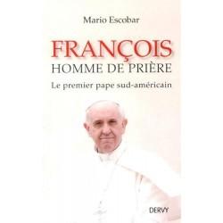 François homme de prière - Le premier pape sud-américain