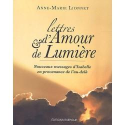 Lettres d'Amour & de Lumière - Nouveaux messages d'Isabelle en provenance de l'au-delà
